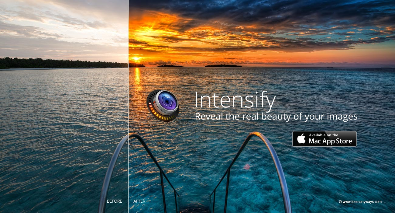 Intensify reveals the beauty of your images