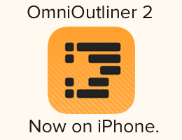 Outline and write everything with OmniOutliner for iOS, now available for iPhone.