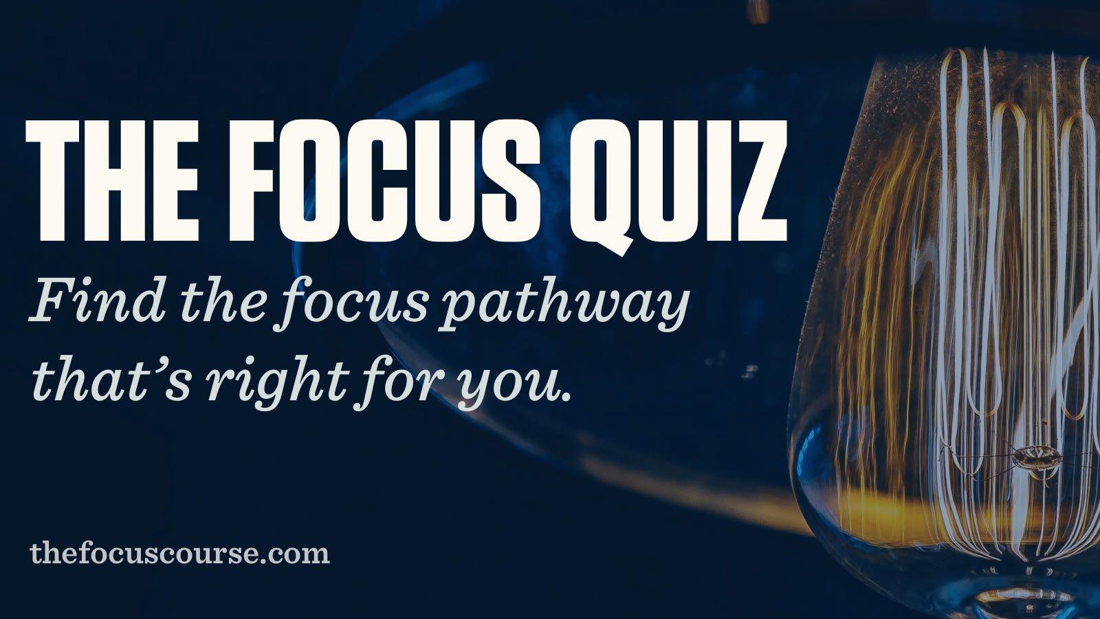 The Focus Quiz