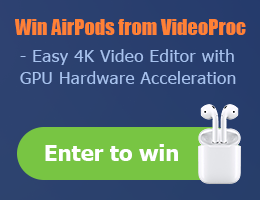 Win AirPods with VideoProc (Mac/Win) - Free 4K Video Editor with GPU Hardware Acceleration